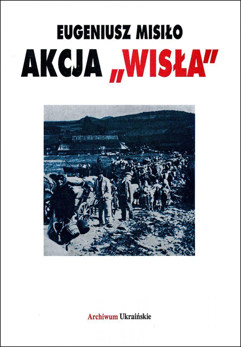 """Okładka starego wydania książki """"Akcja Wisła"""" Eugeniusza Misiło"""