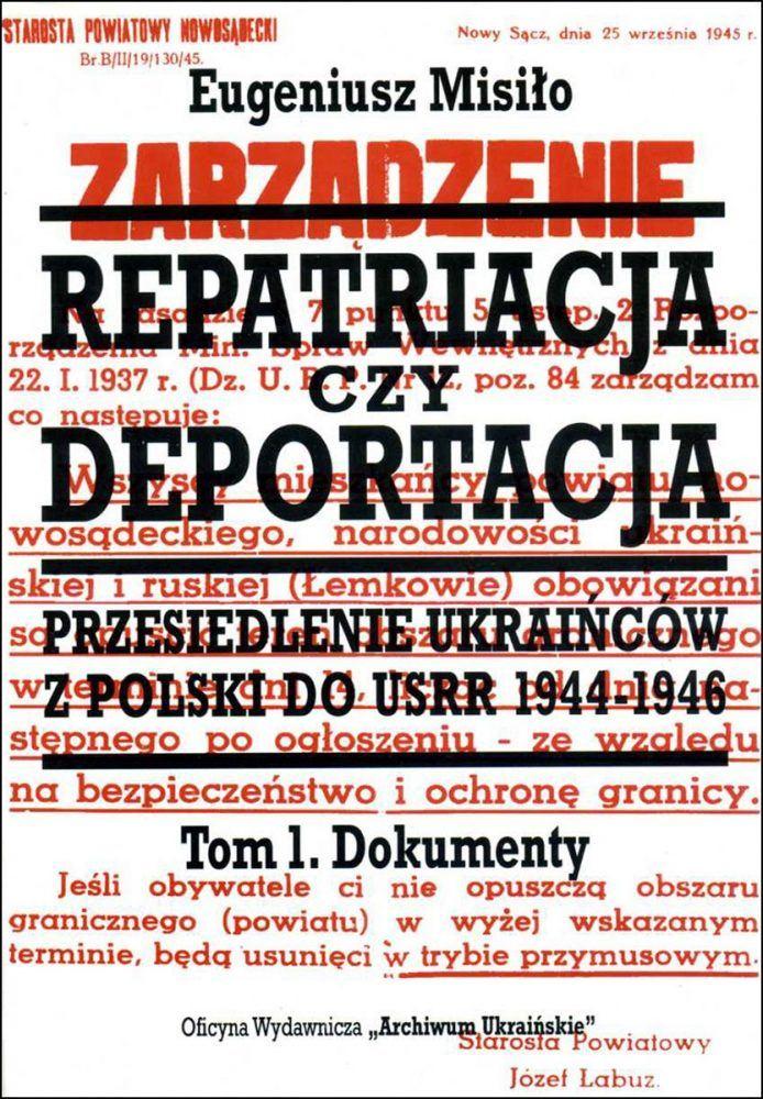 """Okładka książki """"Repatriacja czy deportacja, tom 1"""" Eugeniusza Misiło"""