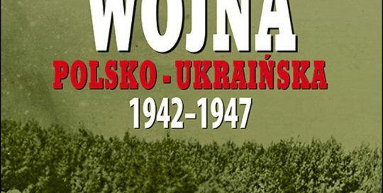 """Okładka książki """"Druga wojna polsko-ukraińska 1942-1947"""" Włodzimierza Wiatrowycza"""